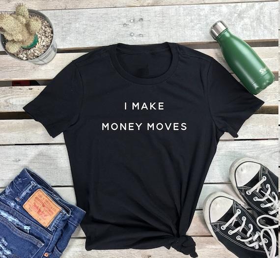 Tshirt | I Make Money Moves | Bodka Yellow | Graphic Tees | Money Moves | I don't Dance | Tumblr Shirt | Music Lover | Gift for Her