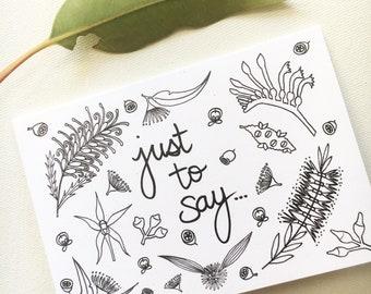 Just to say greeting card; Australian natives card, gumdots illustration print, unique card love flowers eucalyptus gumnut gift Australiana