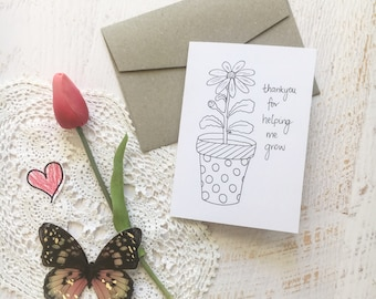 Thank you for helping me grow-  colour in thank you teacher greeting card; Unique thank you card; flower pot