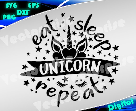 Unicorn svg Eat Sleep Unicorn Repeat svg Unicorn birthday svg silhouette  stencil file cricut vector cut file cutting file eps vector files