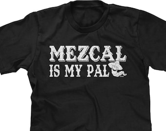 Mezcal Is My Pal Mens Short Sleeve -Cinco De Mayo Drinks Shots Drunk Alcohol Worm Tequila Yummy Friends Family -DT-01294