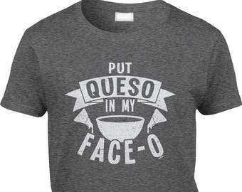 bb36e04f8d8 Put Queso In My Face-o Womens Short Sleeve T-shirt -Cinco De Mayo Chips  Salsa Cheat Day Cheese Friends Drinks Family-DT-01201