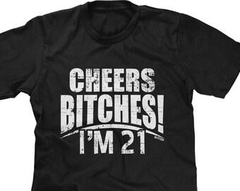 787a9c5b Cheers Bitches Im 21 Mens Short Sleeve T-shirt - Birthday Legal Drinking  Bars Funny Humor Joke Pun Parody Word Play Alcohol - DT-00842