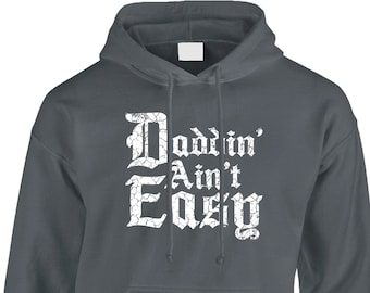 Daddin Aint Easy Hooded Pullover Sweatshirt -Fathers Day Love Kids Children Baby Daughter Son Gift Family Love-DT-00995