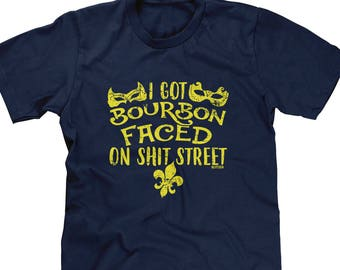 7b1754092 I Got Bourbon Faced On Shit Street Mens Short Sleeve T-shirt - Mardi Gras Drinks  Funny Humor Joke Pun Parody Word Play - DT-00930