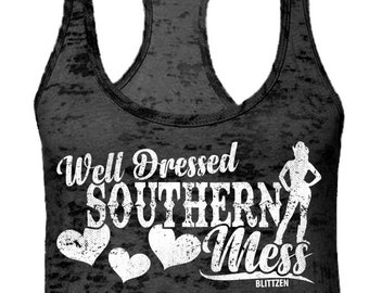 Well Dressed Southern Mess Ladies Burnout Racerback Tank Top -Country Cowboy Boots Happy Love Friends Family Gift Present -DT-00848