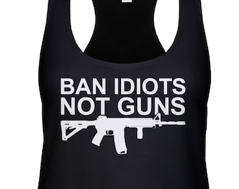 61a865e4 Ban Idiots Not Guns Razorback Tank Top -Patriotic Friends Family Freedom  Bullets Ammo Gift Present Proud Funny Humor -RS-00282