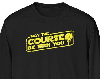 cc250762 May The Course Be With You Mens Long Sleeve -Golf Clubs Ball Tee Greens  Drinks Drunk Funny Humor Friends Family Happy -DT-02035