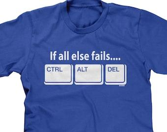 7626fce327 If All Else Fails Ctrl Alt Del Mens Short Sleeve -Funny Humor Joke Computer  Nerd Geek Gamer Teenager Gift Present -DT-01992