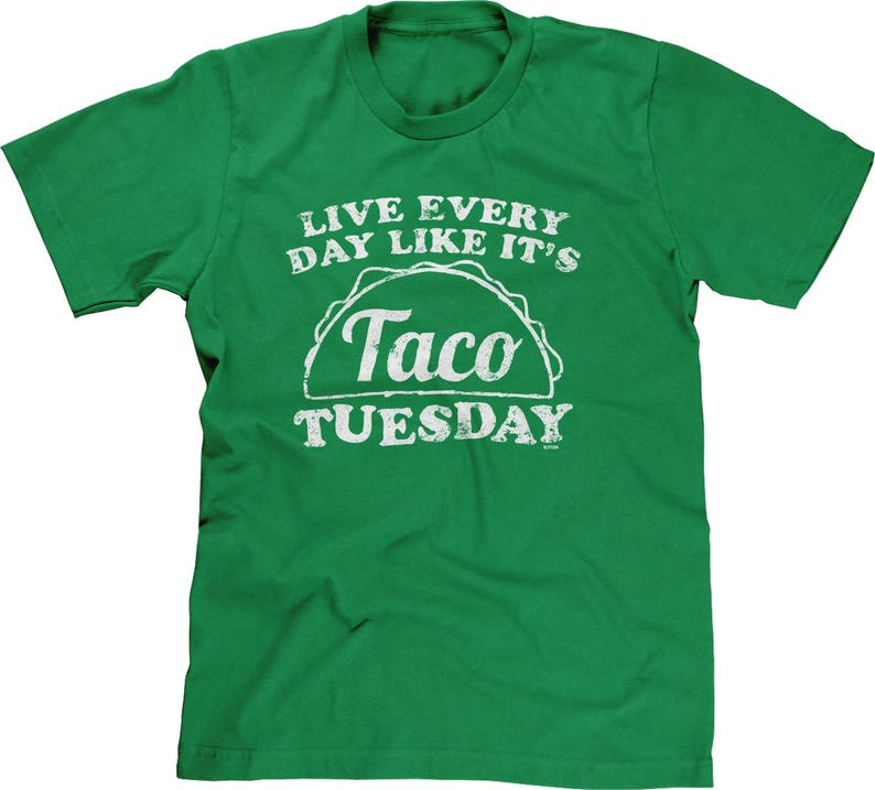 Live Every Day Like Its Taco Shirt Masswerks Store
