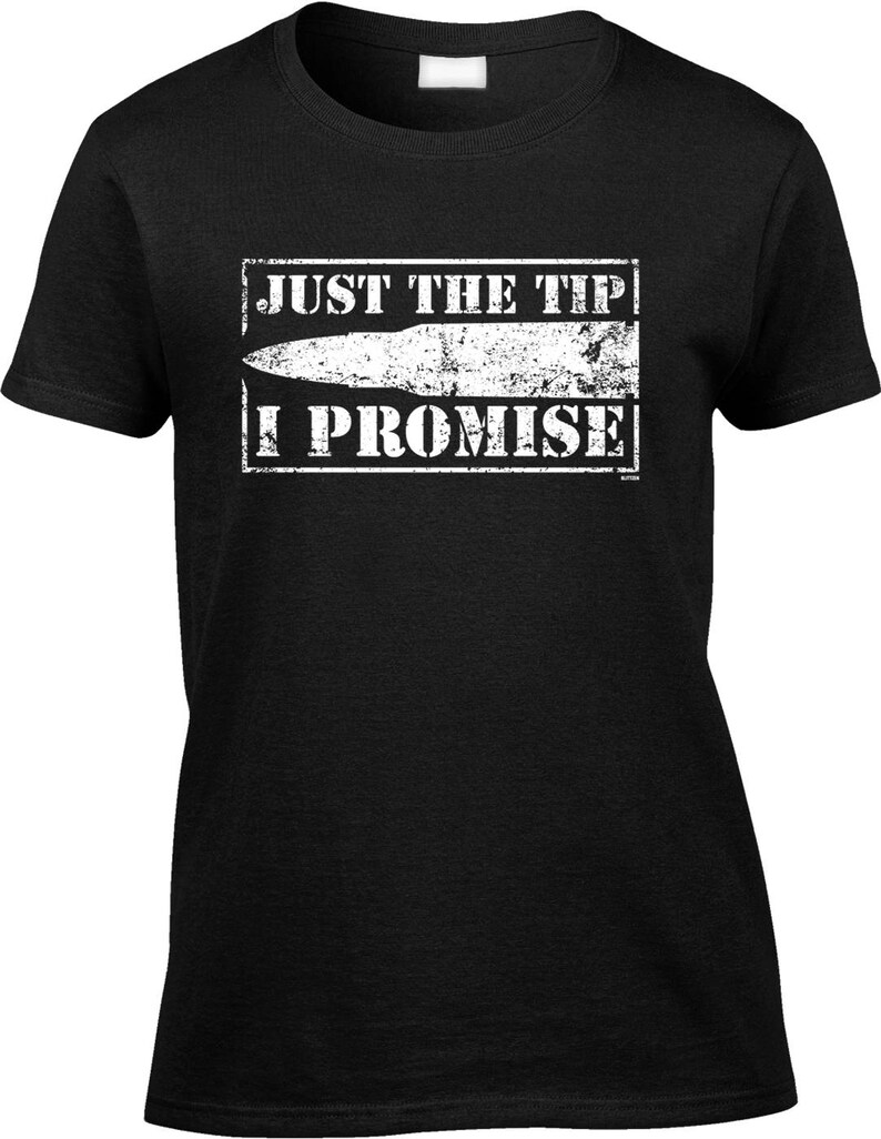a79c1c373d9 Just The Tip I Promise Womens Short Sleeve T-shirt Funny