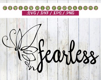 Fearless SVG, Faith over Fear svg, fear is an illusion svg, inspirational svg, Butterfly svg, Whimsical svg, svg, dxf, clipart