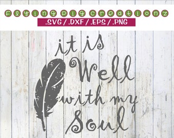 It is well with my soul christian hymn grunge tribal feather inspirational yoga buddha - svg dxf eps png clipart cut print cricut silhouette