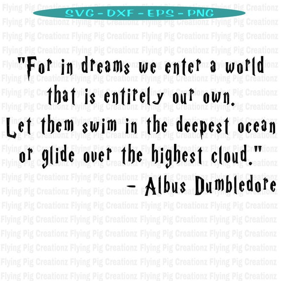 For In Dreams We Enter A World Harry P Albus Dumbledore Quote Etsy