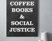 Coffee Books and Social Justice Printable Poster, Social Justice Print, Coffee Quote Print, Feminist Quote, Protest Printable, Resistance