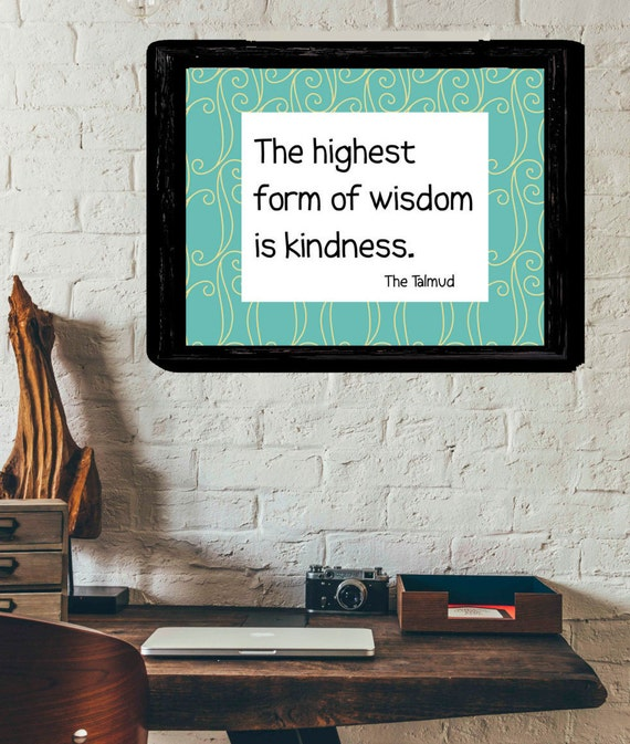 Inspirational Quote Art Print The highest Form of Wisdom is Kindness
