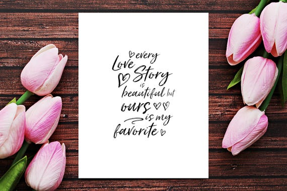 Every Love Story Is Beautiful But Ours Is My Favorite Love Etsy