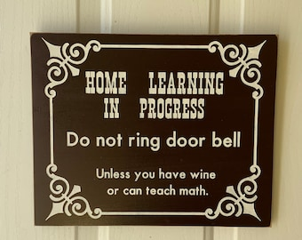 Home Learning Homeschool Door Sign, Don't Ring Bell Unless you have wine, E-Learning Home Study, Humorous Door Sign, 2020 Door Sign