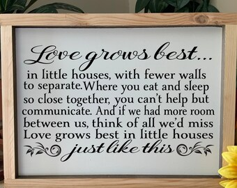 Love grows best in little houses, farmhouse sign, house warming gift, wedding gift, rustic western framed sign, Country Decor
