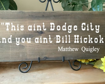 This Ain't Dodge City And You Ain't Bill Hickok, Tom Selleck, Rustic Western Sign, Western Movie Quote, Quigley Down Under,