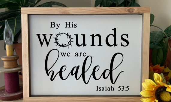 By His Wounds We Are Healed, Isaiah 53 5, Easter Quote, Bible Scripture verse framed sign, Christian decor, Rustic Western Wall Art