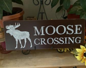 Cabin Sign/ Moose Crossing/ Moose Home Decor/ Rustic Home/ Western Home Decor/ Farmhouse Decor
