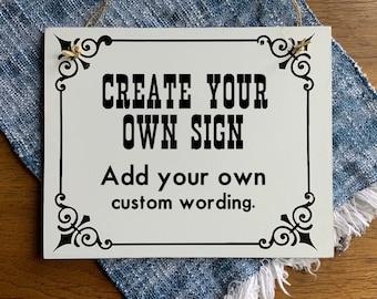 Create your own sign, Custom Door Sign, Add your own wording, Door Sign with Rope Hanger, Customized
