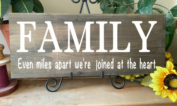 Family, Even Miles Apart We're Joined At The Heart/ Family Sign/ Moving Gift/  House Warming Gift/ Hand Painted Rustic Decor