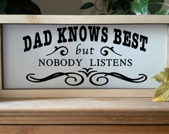 Dad Knows Best But Nobody Listens Framed Sign, Fathers Day Gift For Dad, Rustic Western Wall Art