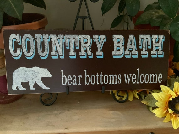Bathroom Sign/ Country Bath/ Bear Bottoms Welcome/ Bear Home Decor/ Rustic Bathroom/ Western Home Decor/ Farmhouse Decor