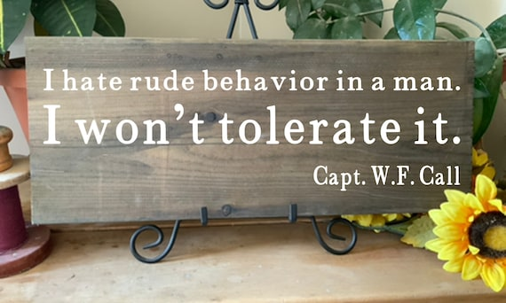 I Hate Rude Behavior in a Man, Lonesome Dove Western Movie Quote, Captain Woodrow Call, Western Rustic Sign, Cowboy Sign