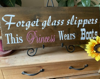 Forget Glass Slippers This Princess Wears Boots, Rustic Western Sign, Cowgirl Sign, Birthday Gift For Her, Cowgirl Decor