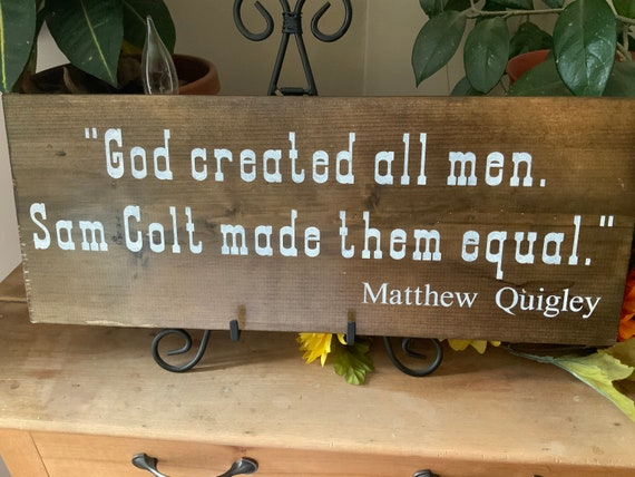 God created man, Sam Colt Made Them Equal, Rustic Western Cowboy Quote Sign, Matthew Quigley Tom Selleck Quote from  Quigley Down Under