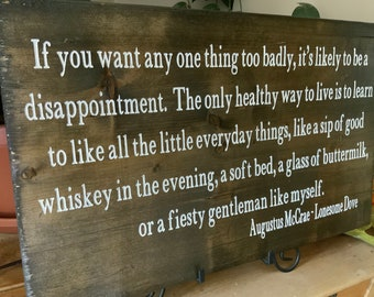 Lonesome Dove Quote, If you want any one thing too badly, Western Sign, Rustic Sign, Cowboy Quote, Gift for Dad, Man Cave, Gift for Him