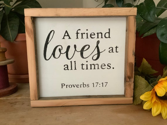 A Friend Loves At All Times/ Proverbs 17:17/ Christian Decor/ Bible Verse Sign/ Scripture Verse Sign/ Rustic Living Room Decor/ Father's Day