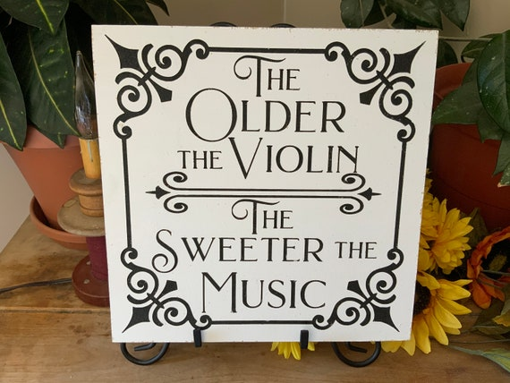 The older the violin the sweeter the music/ Augustus McCrae Lonesome Dove Quote/ Western Decor/ Cowboy Sign/ Fathers Day Gift