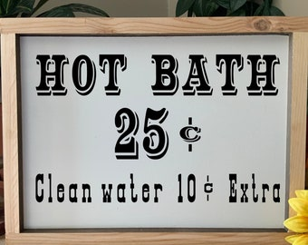 Hot Bath Clean Water Extra, Old West Bathroom Sign,  Rustic Framed Sign with humorous quote, Western Wall Art