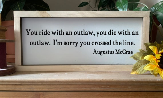 You ride with an outlaw you die with an outlaw, Lonesome Dove Augustus Mcrae Cowboy framed sign, Rustic Western Wall Art
