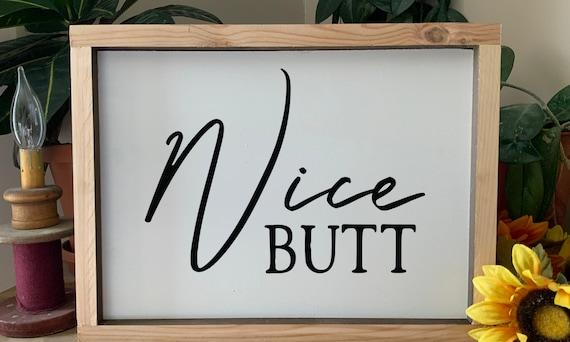Nice Butt, humorous bathroom sign, Western Rustic Framed Bathroom Sign, Country  Farmhouse Decor, Wedding Birthday Gift