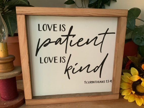 Love is Patient, Love is Kind/ 1 Corinthians 13:4/ Wedding Gift/ Christian Decor/ Faith Sign/ Living Room Sign/ Gift for Mom/ Anniversary