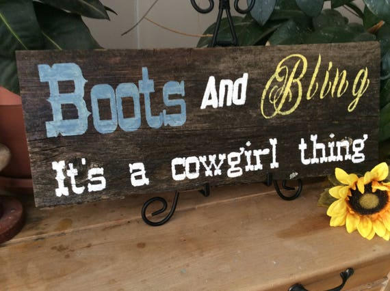 Boots and Bling, It's a cowgirl Thing/ Hand Painted Wood Sign/ Rustic Western Gift for Cowgirl