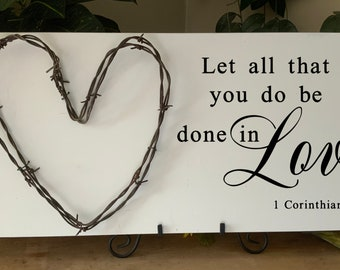 Let all you do be done in love, bible verse scripture sign, Christian decor, barbed wire art, living room sign, Western Decor, Rustic Decor