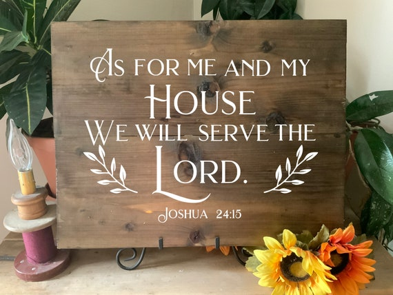 As for me and my house, we will serve the Lord, Joshua 24:15, Bible Scripture verse aged wood sign, Christian decor, Rustic Western Wall Art