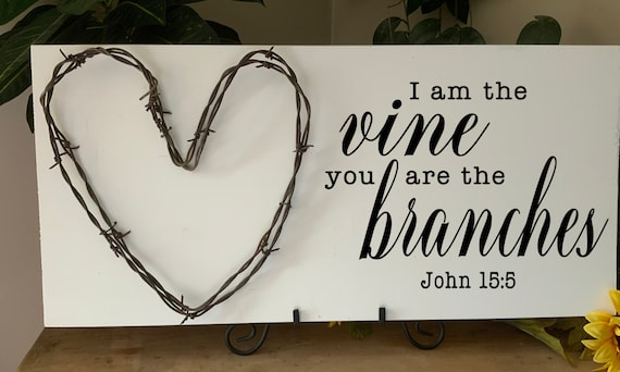 I am the Vine, You are the branches, Bible Verse Sign, Scripture Verse Sign, barbed wire art, living room sign, Western Decor, Rustic Decor