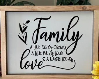 Family Sign, A little bit crazy and loud, a whole lot a love, Rustic Western Framed Sign, Farmhouse Country decor, wedding gift