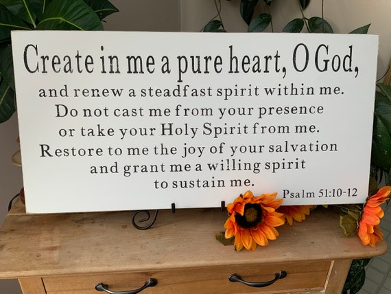 Living Room Sign/ Create in Me a Pure Heart/ Scripture Sign/ Bedroom Sign/ Bible Verse Sign/ Psalm 51:10/ Christian Wall Art