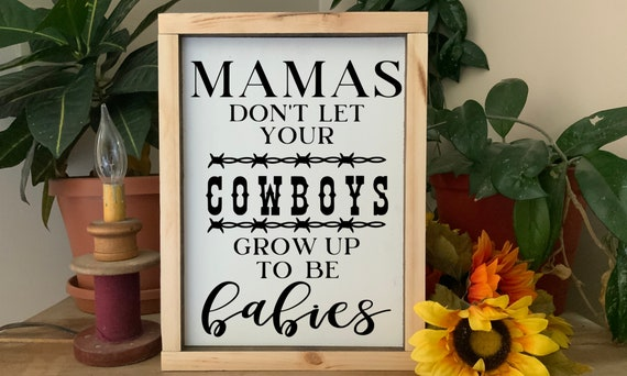 Mamas don't let your cowboys grow up to be babies framed sign, Humorous Cowboy Sign, Rustic Western Wall Art