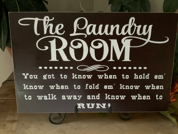 The Laundry Room/ You Got To Know When To Hold Em, Know When To Fold Em/ Western Laundry Room Sign/ Rustic Farmhouse Decor/ Fun Humorous
