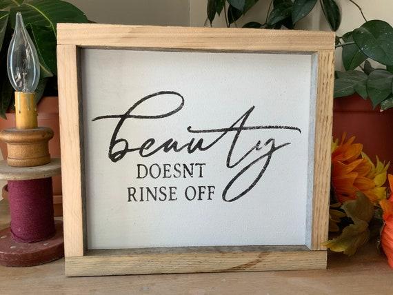 Beauty Doesn't Rinse Off/ Bathroom Sign/ Rustic Bathroom Decor/ Country Western Bath/ Farmhouse Style Bathroom