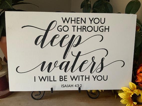 When I Go Through Deep Waters/ Bedroom Decor/ Living Room/ Farmhouse Decor/ Bible Verse/ Scripture Verse/ Christian Decor/ Easter